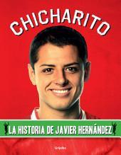 Chicharito: La historia de Javier Hernández