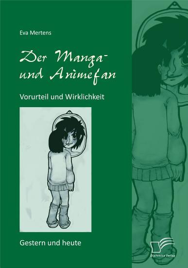 Der Manga  und Animefan  Vorurteil und Wirklichkeit   Gestern und heute PDF