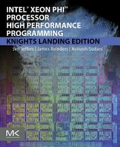 Intel Xeon Phi Processor High Performance Programming: Knights Landing Edition, Edition 2