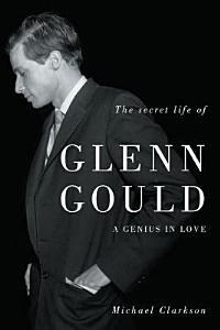 The Secret Life of Glenn Gould PDF