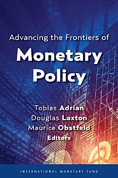 Advancing the Frontiers of Monetary Policy PDF