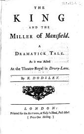 The King and the Miller of Mansfield. A Dramatick Tale... By R. Dodsley...