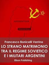 Lo strano matrimonio fra il regime sovietico e i militari argentini: 1976 - 1983