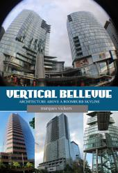 Vertical Bellevue: Architecture Above a Boomburb Skyline
