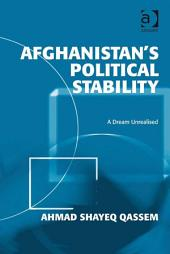 Afghanistan's Political Stability: A Dream Unrealised