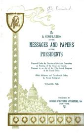 A Compilation of the Messages and Papers of the Presidents: Volume 13