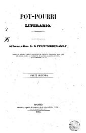 Pot-pourri literario: dedicado al Escmo. é Ilmo. Sr. D. Felix Torres Amat ...