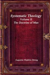 Systematic Theology Volume Ii The Doctrine Of Man Book PDF