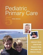 Pediatric Primary Care - E-Book: Edition 5