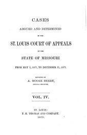 Cases Argued and Determined in the St. Louis Court of Appeals of the State of Missouri: Volume 4