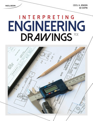 Interpreting Engineering Drawings  6th ed   Canadian ed