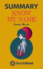 "Summary of ""Know My Name"" by Chanel Miller - Free book by QuickRead.com"