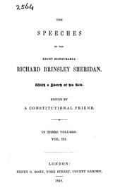The Speeches of the Right Honourable Richard Brinsley Sheridan: With a Sketch of His Life, Volume 3