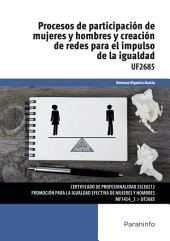 UF2685 - Procesos de participación de mujeres y hombre y creación de redes para el impulso de la igualdad