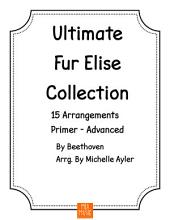 Ultimate Fur Elise Collection - 15 Arrangements from Primer to Advanced: Easy Piano Piano Book