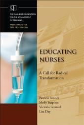 Educating Nurses: A Call for Radical Transformation
