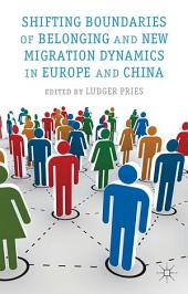 Shifting Boundaries of Belonging and New Migration Dynamics in Europe and China