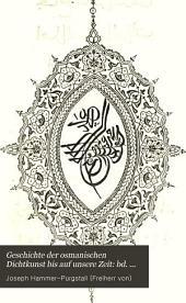 Geschichte der osmanischen Dichtkunst, bis auf unsere Zeit: mit einer Blüthenlese aus zweytausend, zweyhundert Dichtern