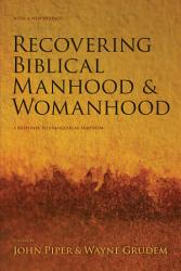 Recovering Biblical Manhood And Womanhood PDF