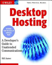 Desktop Hosting: A Developer's Guide to Unattended Communications