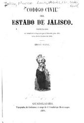 Codigo civil del estado de Jalisco ...