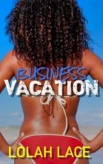 Business Vacation (Interracial BWWM Workplace Romance)