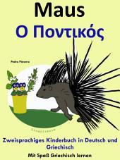 Maus - Ο Ποντικός Bilinguales Kinderbuch in Deutsch und Griechisch: Die Serie zum Griechisch lernen