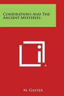 Conjurations and the Ancient Mysteries