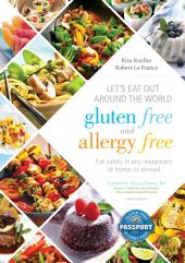 Let's Eat Out Around the World Gluten Free and Allergy Free: Eat Safely in Any Restaurant at Home or Abroad, Edition 4