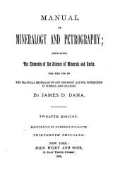 Manual of Mineralogy and Petrography: Containing the Elements of the Science of Minerals and Rocks