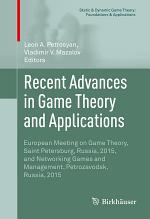 Recent Advances in Game Theory and Applications