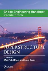 Bridge Engineering Handbook, Second Edition: Superstructure Design, Edition 2