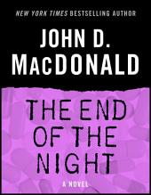 The End of the Night: A Novel