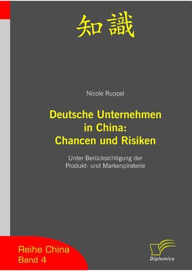Deutsche Unternehmen in China  Chancen und Risiken PDF