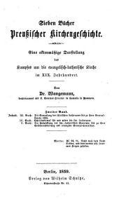 Sieben Bücher preussischer Kirchengeschichte: Eine aktenmäßige Darstellung des Kampfes um die lutherische Kirche im XIX. Jahrhundert, Band 2