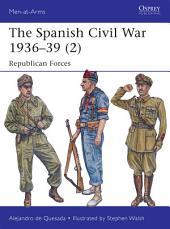 The Spanish Civil War 1936–39 (2): Republican Forces