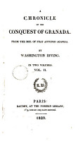 A chronicle of the conquest of Granada  from the MSS  of fray Antonio Agapida PDF