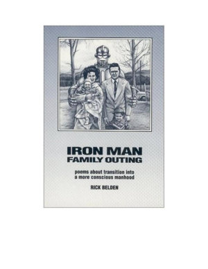 Iron Man Family Outing  Poems about Transition into a More Conscious Manhood PDF