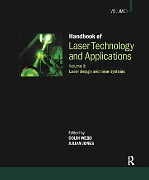 Handbook of Laser Technology and Applications  Laser design and laser systems PDF