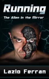 Running: The Alien in the Mirror