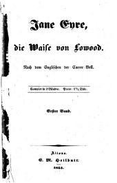 Jane Eyre, die Waise von Lowood: Nach dem Englischen der Currer Bell. Complet in 2 Bänden, Band 1