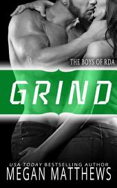 Grind: The Boys of RDA Book 3