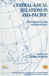 Central-Local Relations in Asia-Pacific: Convergence or Divergence?
