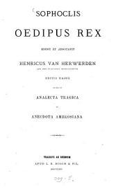 Sophoclis Oedipus Rex edidit et adnotavit Henricus van Herwerden