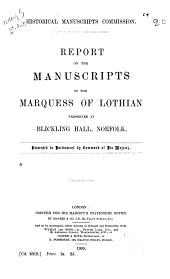 Report on the Manuscripts of the Marquess of Lothian: Preserved at Blicking Hall, Norfolk