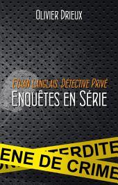 Ethan Langlais, détective privé: Enquêtes en série