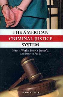 The American Criminal Justice System Book