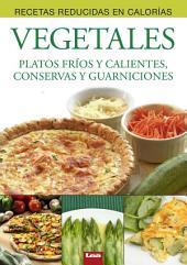 Vegetales, Platos fríos y calientes, conservas y guarniciones