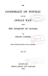 The Conspiracy of Pontiac and the Indian War After the Conquest of Canada: Volume 2
