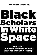 Black Scholars in White Space